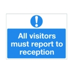 Visitors Must Report to Reception Sign